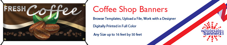 Custom Coffee Shop Banners from Wholesalebannerz.com
