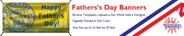 Custom Father's Day Banners | Wholesalebannerz.com
