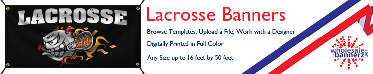 Custom Lacrosse Banners from Wholesalebannerz.com