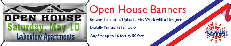 Custom Open House Banners from Wholesalebannerz.com